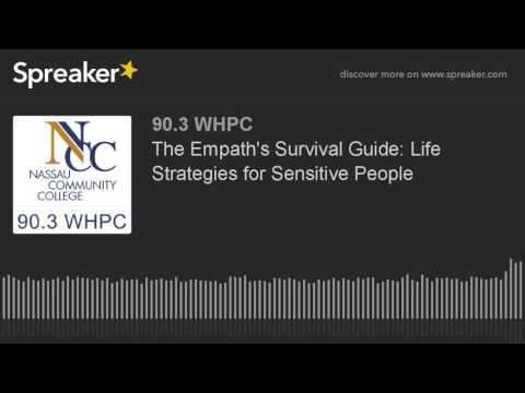 The Empath's Survival Guide: Life Strategies for Sensitive People (part 1 of 2) Mp3