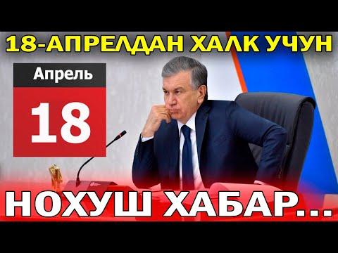 18-Апрелдан Халк Учун Нохуш Хабар...