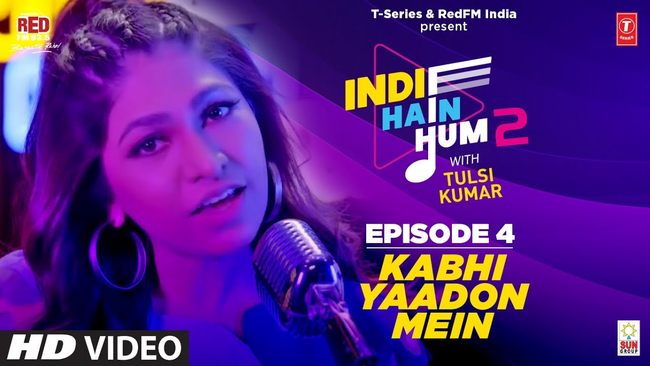 Kabhi Yaadon Mein Unplugged |  @Tulsi Kumar Live | Indie Hain Hum Season 2
