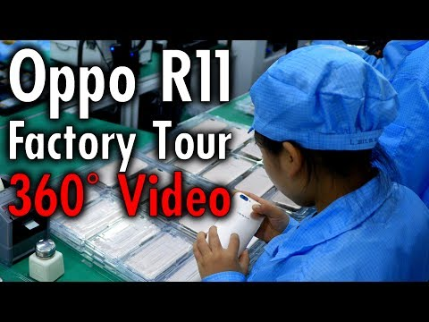 Manufacturing the R11: Shenzhen Oppo Factory Tour - 360° Video