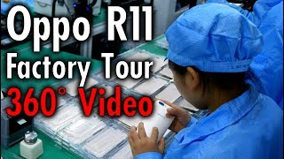 Manufacturing the R11  Shenzhen Oppo Factory Tour   360° Video