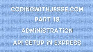 API Setup in Express - #18 - CodingWithJesse.com