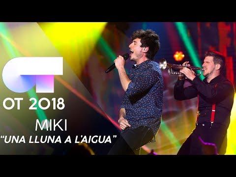 'UNA LLUNA A L'AIGUA' - MIKI | GALA 9 | OT 2018