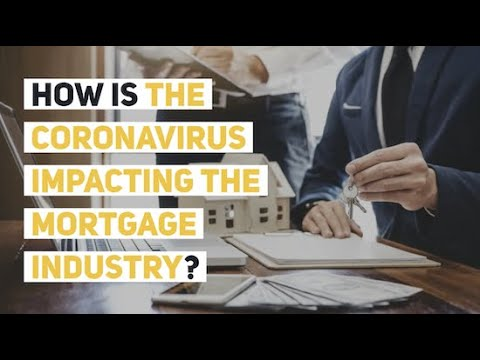 How is the Coronavirus Impacting the Mortgage Industry?