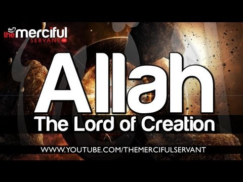 Allah - The Lord of Creation ᴴᴰ