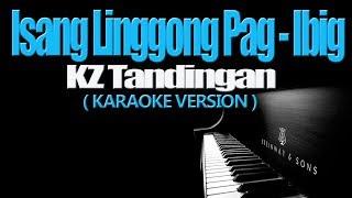 ISANG LINGGONG PAG IBIG - KZ Tandingan (KARAOKE VERSION)