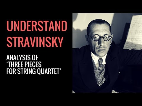 Igor Stravinsky's Three Pieces for String Quartet: Analysis