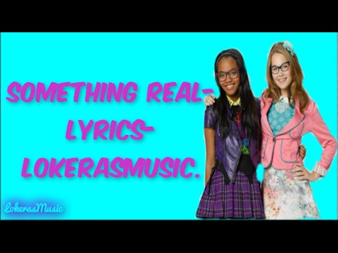 Something Real Kelli Berglund & China Anne Mcclain-Letra-Lyrics|LokerasMusic