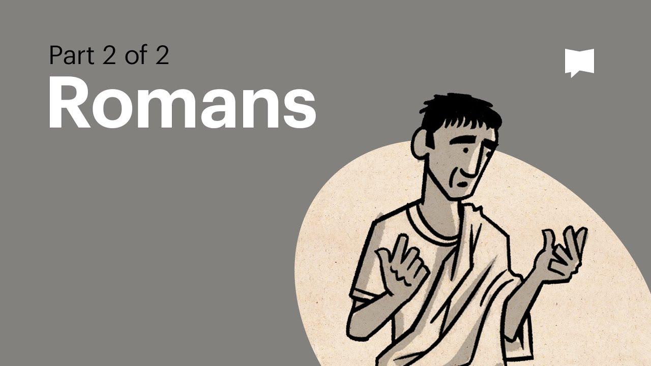 Overview: Romans Ch. 5-16