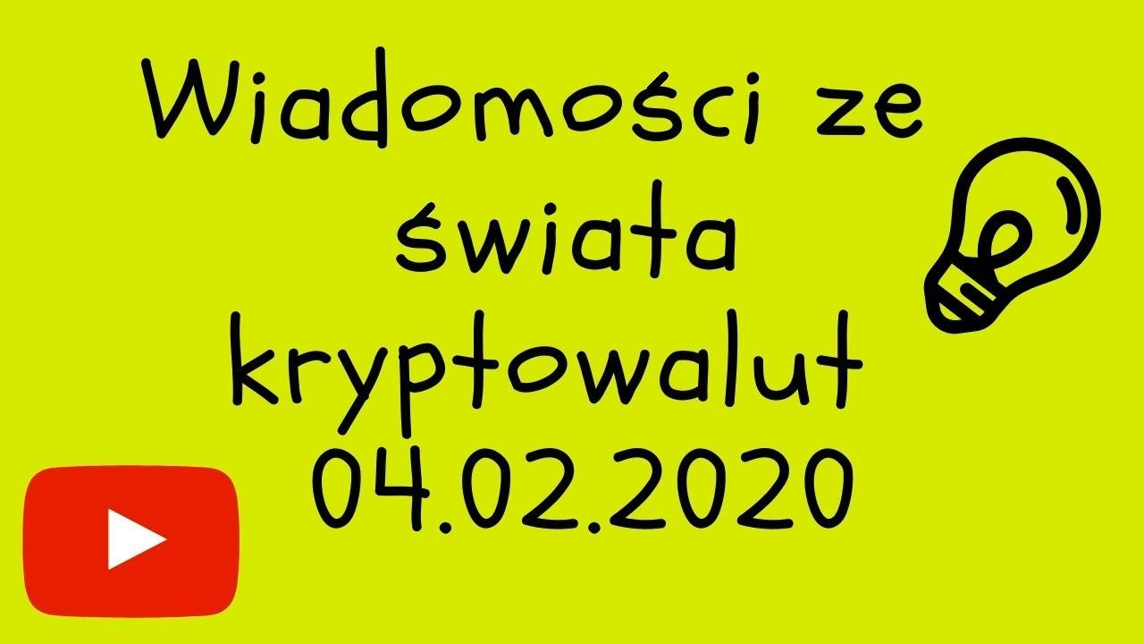 Wiadomości ze świata kryptowalut 04.02.2020 kryptowaluty inwestycje złoto
