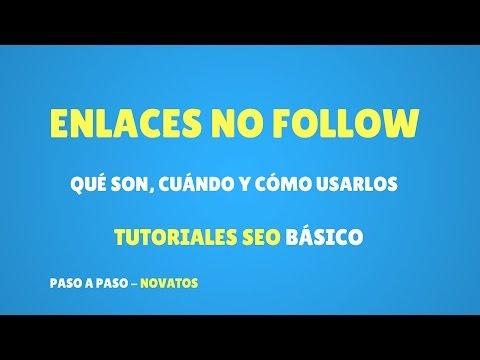 """Enlaces """"No Follow"""", Qué son, Cuando y Cómo usarlos"""