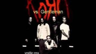 koRn vs. Gentleman - Leave us predictable