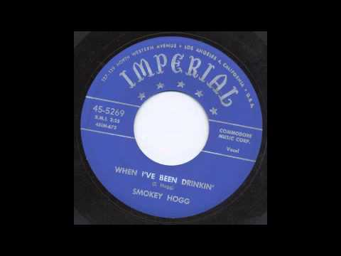 SMOKEY HOGG - WHEN I'VE BEEN DRINKIN' - IMPERIAL