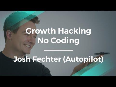 Growth Hack Your Product Without Coding by Josh Fechter (Autopilot)