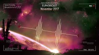 Euphoricast - #05 (November 2017) [HQ Mix]