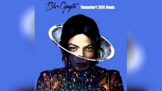 Michael Jackson - Blue Gangsta Remix | Thanachart 2014 mix