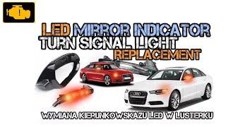 Led Mirror indicator / turn signal light replacament Audi a6 c7 - Wymiana kierunkowskazu w lusterku