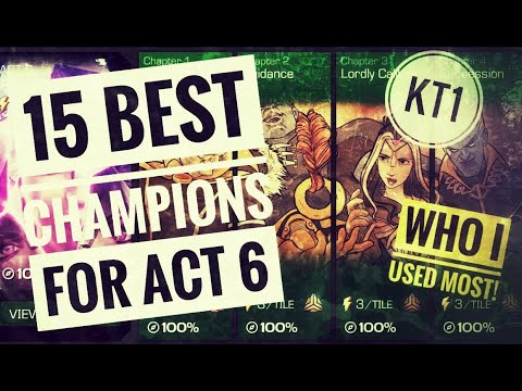15 Best Champions For Act 6 Exploration! Who I Used Most!