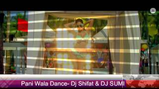 Pani Wala Dance DJ SUMI and DJ SHIFAT
