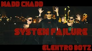 MADD CHADD   ELEKTRO BOTZ   SYSTEM FAILURE