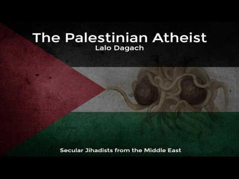 EP9: The Palestinian Atheist: Lalo Dagach