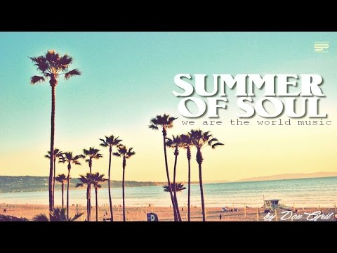 Summer Of Soul - We are the world music #Chillout by Don Cyril