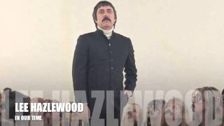 LEE HAZLEWOOD - IN OUR TIME