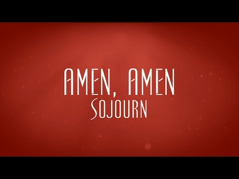 Amen, Amen - Sojourn