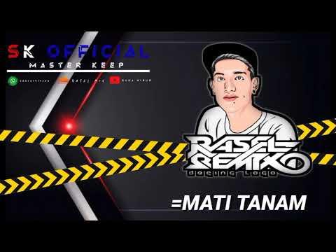 Download = MATI TANAM - ( MR. EWIK X RASEL MIX & CILLING BWL ) #F-GDZ GANG