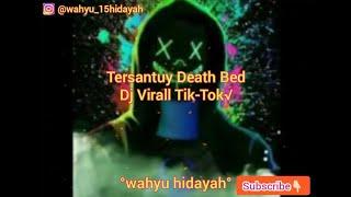 TERSANTUY DEATH BED -Dj Virall Tik-Tok-(Slow Remix)