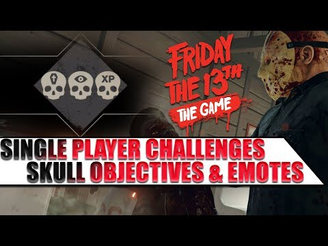 SP Challenges | Skull Objectives and Emotes | Everything You Need to Know | Friday the 13th The Game