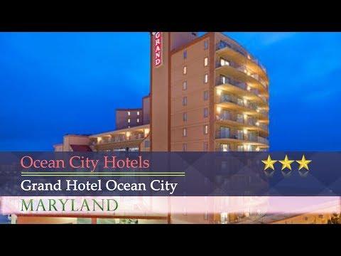 Grand Hotel Ocean City - Ocean City Hotels, Maryland