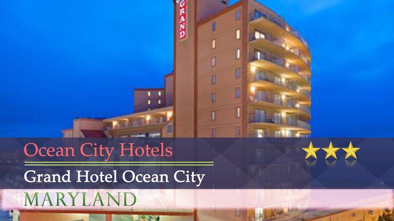 Ocean City Hotels >> Grand Hotel Ocean City Ocean City Hotels Maryland Youtube