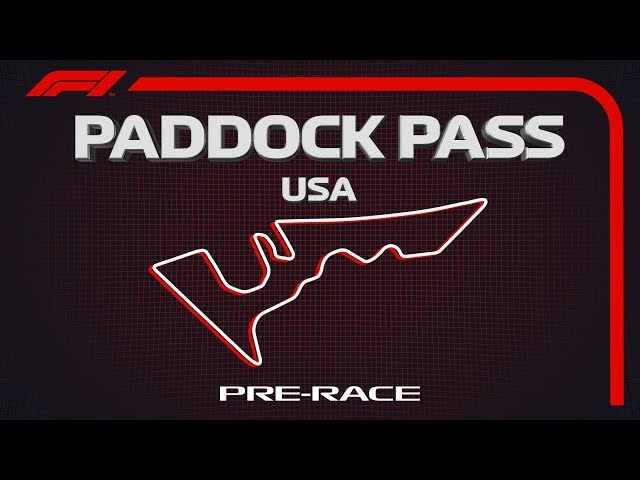 F1 Paddock Pass: Pre-Race At The 2019 United States Grand Prix