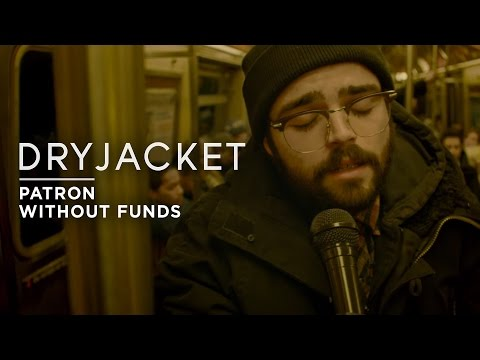 Dryjacket - Patron Without Funds (Official Music Video)