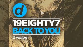 19EIGHTY7 - Back to You [Official]