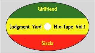 Sizzla-Girlfriend (Judgement Yard Mix-Tape Vol.1) Kalonji Records