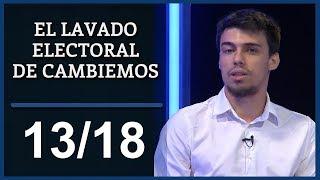 El Destape | El lavado electoral de Cambiemos - 13ma Parte