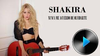 11 Shakira - Nunca Me Acuerdo de Olvidarte [Lyrics]