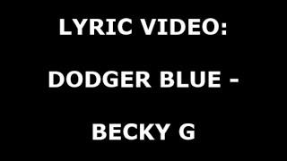Becky G - Dodger Blue (Lyrics)