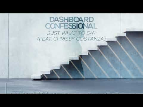 Dashboard Confessional: Just What To Say ft Chrissy Costanza  Audio
