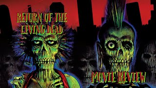 The Return of the Living Dead: Horror Movie Review - Zombie Movies