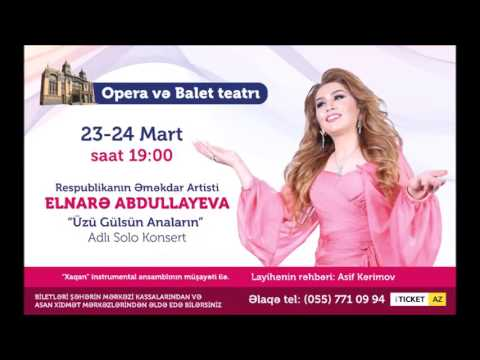 Elnare Abdullayeva Üzü gülsün anaların adlı solo konsertinin anonsu 2017