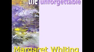 Margaret Whiting - The unforgettable