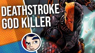 "Deathstroke ""Godkiller"" - Full Story | Comicstorian"