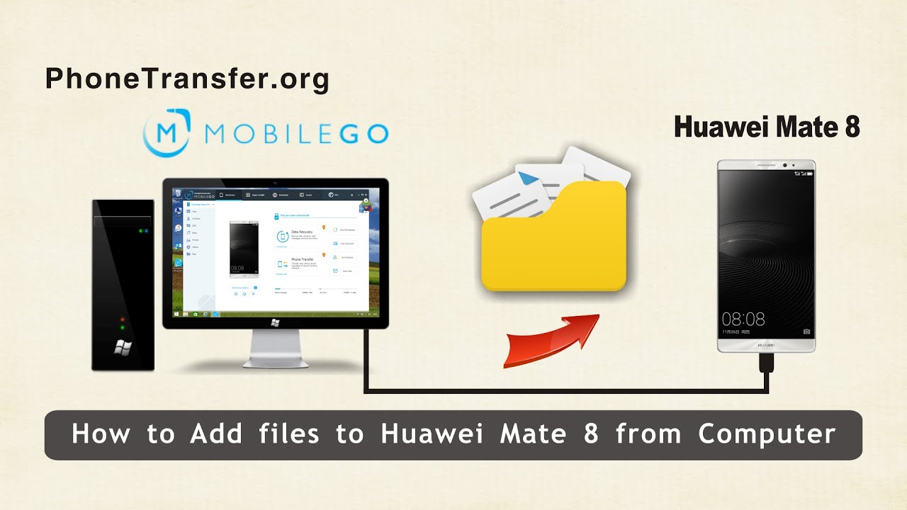 How to Add Files to Huawei Mate 8 from Computer, Backup Mate 8 to PC
