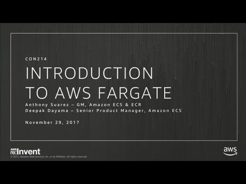 AWS re:Invent 2017: NEW LAUNCH! Introducing Amazon Fargate (CON214)
