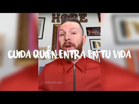 CUIDA QUIEN ENTRA EN TU VIDA - Daniel Habif