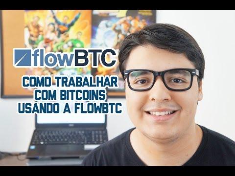 Como trabalhar com Bitcoins usando a FlowBTC