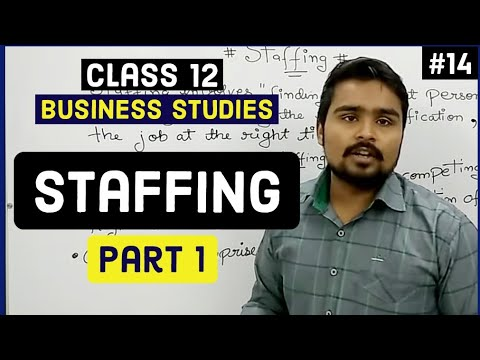 #14, Staffing and it's process(Class 12 business)